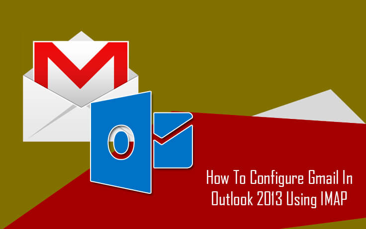 Gmail-to-Outlook-2013-Using-IMAP
