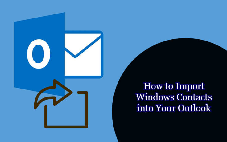 Import-Windows-Contacts-into-Your-Outlook