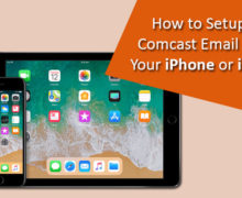 How to Set up Comcast Email on Your iPhone or iPad?