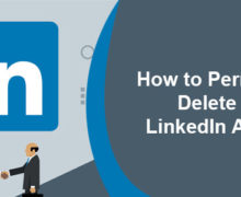 How to Permanently Delete Your LinkedIn Account?