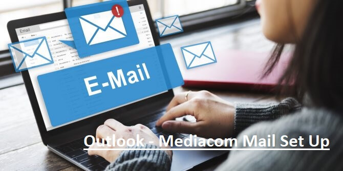 Steps to Configure Your Mediacom Mail Account on Outlook Program