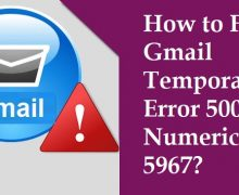 How to Fix Gmail Temporary Error 500 Numeric Code 5967?