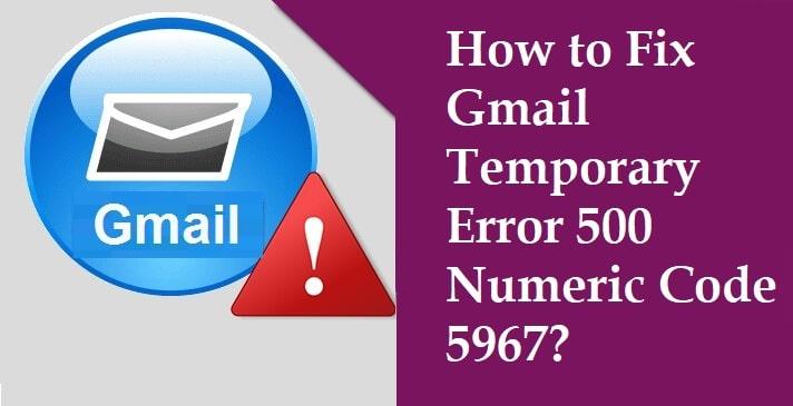 gmail-temporary-error-500-numeric-code-5967