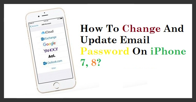 change-and update-email-password-on-iPhone-7-8