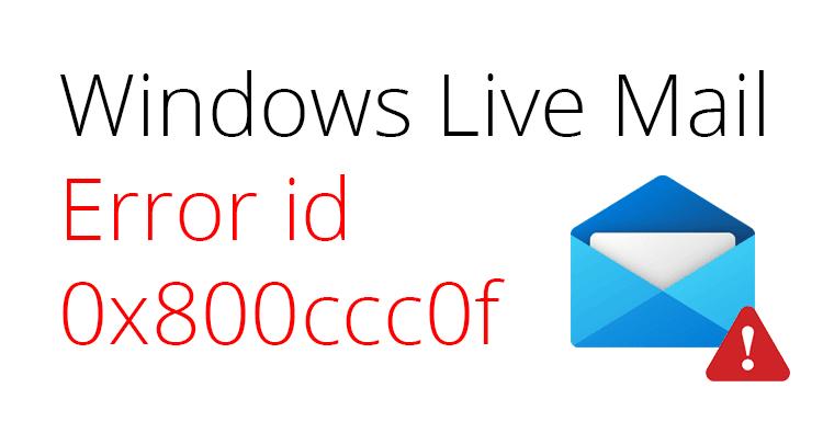 Windows-live-mail-error-id-0x800ccc0f
